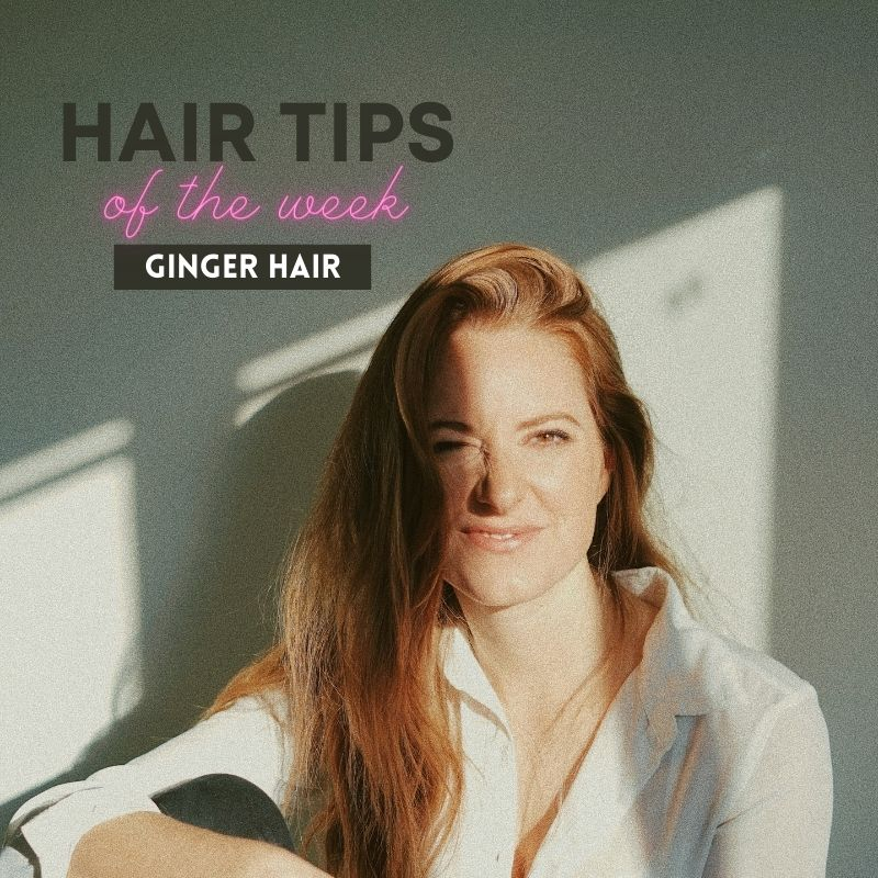 Hair Tips Of The Week – Ginger Hair Color